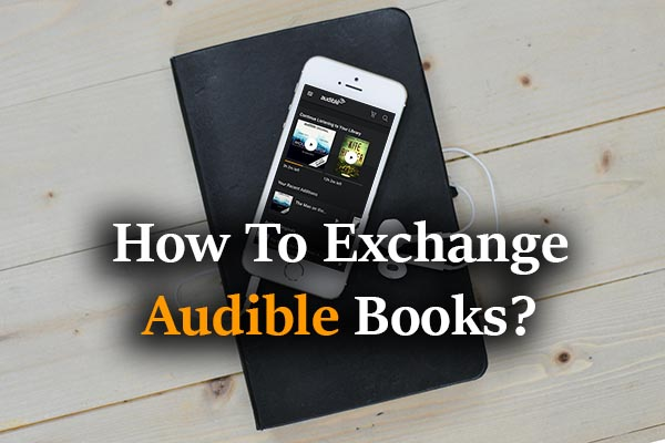 mobile, book, text: How to Exchange Audible?