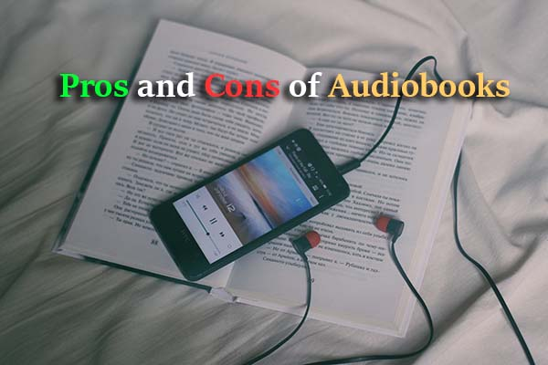 A Book, Phone, and Captioned Pros and Cons of Audiobooks