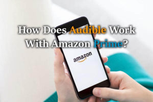 A mobile, Text: How does Audible work with Amazon Prime?