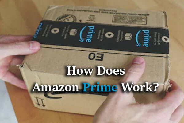 Texts: How Does Amazon Prime Work? Man opening Amazon Prime Package