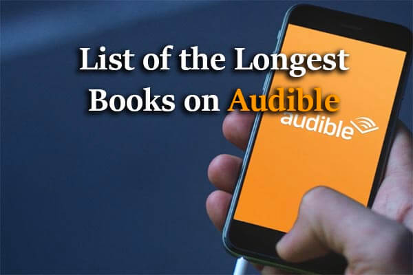 text: List of the Longest Books on Audible