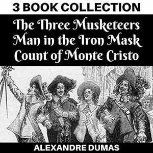The Three Musketeers, Man in the Iron Mask, Count of Monte Cristo (Annotated)