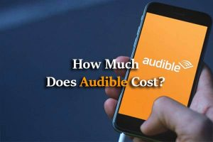 Texts: How Much Does Audible Cost?, Audible App