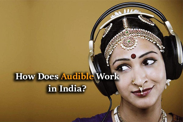 Text: How does Audible work in India? Indian girl listening