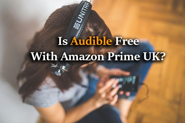 Is Audible Free with Amazon Prime UK?