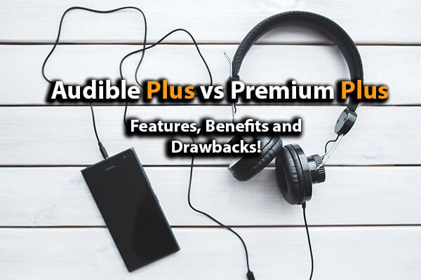 Audible Plus vs Premium Plus