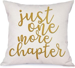 'Just One More Chapter' Pillow Covers