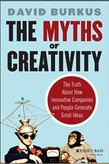 Book Cover of The Myths of Creativity